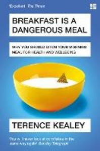 Foto Cover di Breakfast is a Dangerous Meal, Ebook inglese di Terence Kealey, edito da HarperCollins Publishers