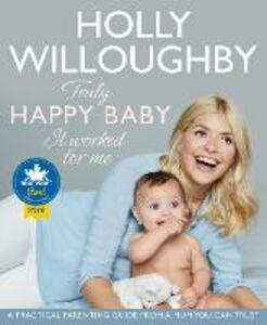 Ebook in inglese Truly Happy Baby ... It Worked for Me Willoughby, Holly