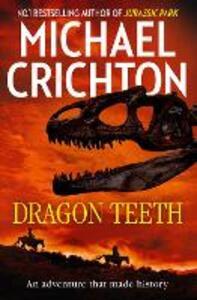 Dragon Teeth - Michael Crichton - cover