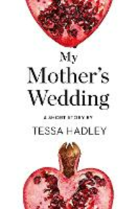 Ebook in inglese My Mother's Wedding Hadley, Tessa