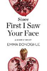 Ebook in inglese Since First I Saw Your Face Donoghue, Emma