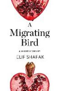 Ebook in inglese A Migrating Bird Shafak, Elif