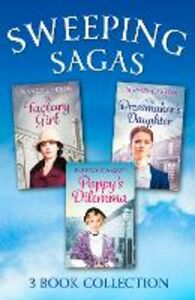Ebook in inglese Sweeping Saga Collection: Poppy's Dilemma, The Dressmaker's Daughter, The Factory Girl Carson, Nancy