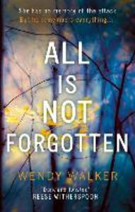 Ebook in inglese All Is Not Forgotten Walker, Wendy