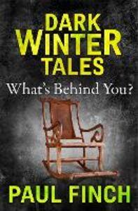 Foto Cover di What's Behind You, Ebook inglese di Paul Finch, edito da HarperCollins Publishers