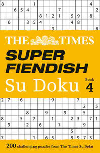 The Times Super Fiendish Su Doku Book 4: 200 Challenging Puzzles from the Times - The Times Mind Games - cover