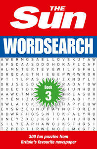The Sun Wordsearch Book 3: 300 Fun Puzzles from Britain's Favourite Newspaper - The Sun - cover