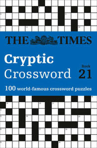 The Times Cryptic Crossword Book 21: 100 World-Famous Crossword Puzzles - The Times Mind Games - cover