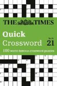 The Times Quick Crossword Book 21: 100 World-Famous Crossword Puzzles from the Times2 - The Times Mind Games - cover