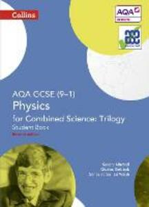 AQA GCSE Physics for Combined Science: Trilogy 9-1 Student Book - Sandra Mitchell,Charles Golabek - cover