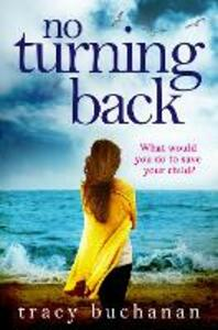 No Turning Back: The Can't-Put-it-Down Thriller of the Year - Tracy Buchanan - cover