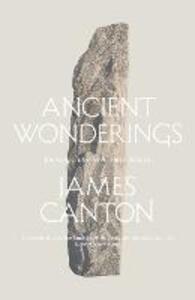 Ancient Wonderings: Journeys into Prehistoric Britain - James Canton - cover
