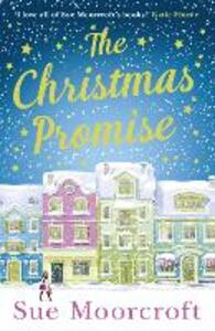 The Christmas Promise: The Cosy Christmas Book You Won't be Able to Put Down! - Sue Moorcroft - cover