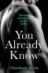 Foto Cover di You Already Know: Twelve Erotic Stories, Ebook inglese di Charlotte Stein, edito da HarperCollins Publishers