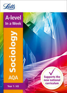 AQA A-level Sociology Year 1 (and AS) In a Week - Letts A-Level - cover
