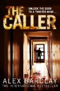 The Caller - Alex Barclay - cover