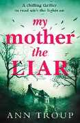 Ebook My Mother, The Liar: A chilling thriller to read with the lights on