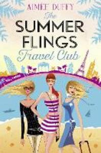 The Summer Flings Travel Club: A Fun, Flirty and Hilarious Beach Read - Aimee Duffy - cover