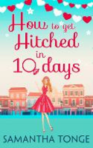Ebook in inglese How to Get Hitched in Ten Days Tonge, Samantha