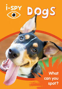 i-SPY Dogs: What Can You Spot? - i-SPY - cover
