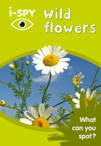 i-SPY Wild Flowers: What Can You Spot? - i-SPY - cover