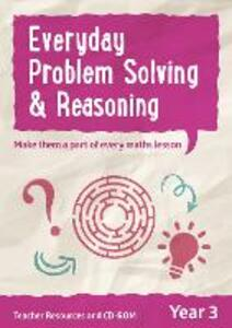 Year 3 Everyday Problem Solving and Reasoning: Teacher Resources with CD-ROM - Keen Kite Books - cover