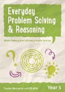 Year 5 Everyday Problem Solving and Reasoning: Teacher Resources with CD-ROM - Keen Kite Books - cover