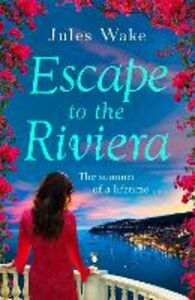 Ebook in inglese Escape to the Riviera Wake, Jules