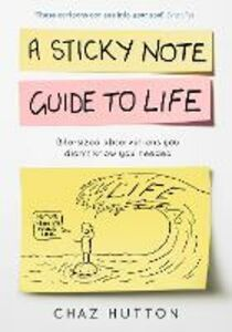 Ebook in inglese A Sticky Note Guide to Life Hutton, Chaz
