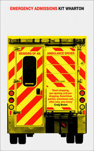 Emergency Admissions: Memoirs of an Ambulance Driver - Kit Wharton - cover