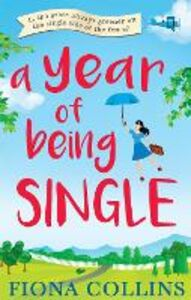 Ebook in inglese A Year of Being Single Collins, Fiona