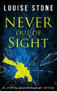 Ebook in inglese Never Out of Sight Stone, Louise