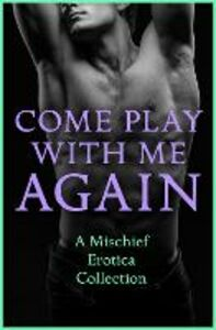 Ebook in inglese Come Play With Me Again de Fer, Rose , Elyot, Justine , Harlem, Lily , Marsden, Sommer
