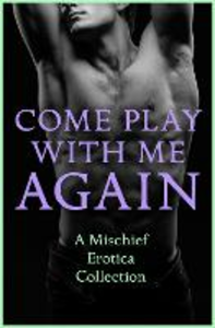 Ebook in inglese Come Play With Me Again Elyot, Justine , Fer, Rose de , Harlem, Lily , Marsden, Sommer