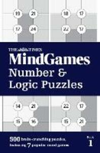 The Times Mind Games Number and Logic Puzzles Book 1: 500 Brain-Crunching Puzzles, Featuring 7 Popular Mind Games - The Times Mind Games - cover