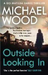 Foto Cover di Outside Looking In, Ebook inglese di Michael Wood, edito da HarperCollins Publishers