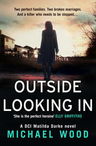 Outside Looking In: A Darkly Compelling Crime Novel with a Shocking Twist - Michael Wood - cover