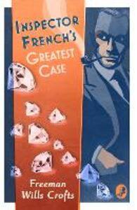 Foto Cover di Inspector French's Greatest Case, Ebook inglese di Freeman Wills Crofts, edito da HarperCollins Publishers