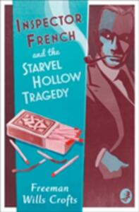 Inspector French and the Starvel Hollow Tragedy - Freeman Wills Crofts - cover