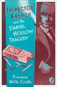 Ebook in inglese Inspector French and the Starvel Hollow Tragedy Wills Crofts, Freeman