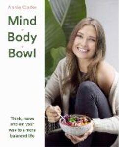 Ebook in inglese Mind Body Bowl Clarke, Annie