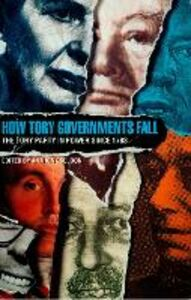 Foto Cover di How Tory Governments Fall, Ebook inglese di Anthony Seldon, edito da HarperCollins Publishers