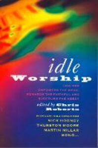 Foto Cover di Idle Worship, Ebook inglese di Chris Roberts, edito da HarperCollins Publishers