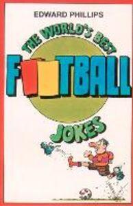Ebook in inglese World's Best Football Jokes Phillips, Edward
