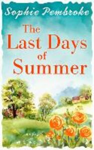 Foto Cover di The Last Days of Summer, Ebook inglese di Sophie Pembroke, edito da HarperCollins Publishers
