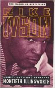 Ebook in inglese Mike Tyson Illingworth, Monteith