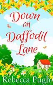 Ebook in inglese Down on Daffodil Lane Pugh, Rebecca