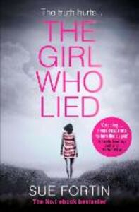 Foto Cover di The Girl Who Lied, Ebook inglese di Sue Fortin, edito da HarperCollins Publishers