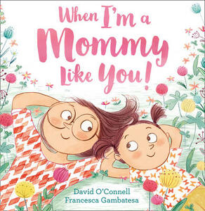 When I'm a Mommy Like You! - David O'Connell - cover