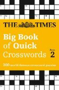 The Times Big Book of Quick Crosswords Book 2: 300 World-Famous Crossword Puzzles - The Times Mind Games - cover